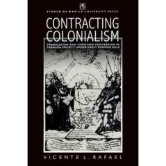 Contracting Colonialism ni Vicente Rafael (Ateneo Press)