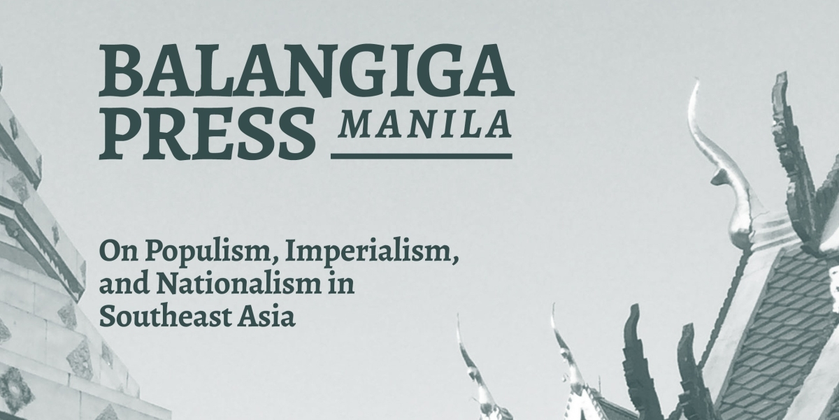Call for Submissions: On Populism, Imperialism, and Nationalism in Southeast Asia